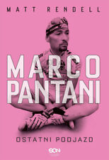 Marco Pantani. Ostatni podjazd - Rendell Matt