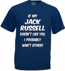 IF MY JACK RUSSELL DOESN'T LIKE YOU T-SHIRT Funny Christmas Present Dog Gift