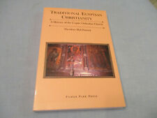 TRADITIONAL EGYPTIAN CHRISTIANITY: HISTORY COPTIC ORTHODOX CHURCH BY T H PATRICK
