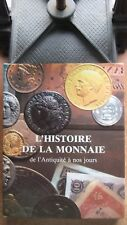 NUMISMATIE / L'HISTOIRE DE LA MONNAIE DE L'ANTIQUITE A NOS JOURS - R.-G. DOTY