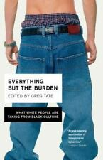 Everything But the Burden: What White People Are Taking from Black-ExLibrary