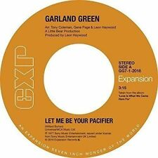 GARLAND GREEN LET ME BE YOUR PACIFIER/I'VE QUIT RUNNING THE STREETS [SINGLE] NEW