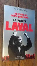 et ce fut un crime judiciaire le procès Laval - René de Chambrun