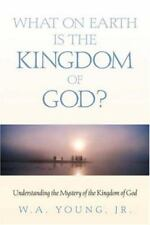 What on Earth Is the Kingdom of God? (Paperback or Softback)