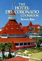 The Hotel Del Coronado Cookbook by Beverly Bass (1993, Hardcover)