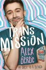 Trans Mission: My Quest to a Beard by Alex Bertie