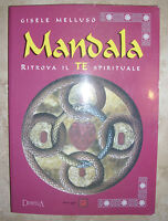 GISELE MELLUSO - MANDALA. RITROVA IL TE SPIRITUALE - 1998 DEMETRA (GK)