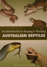 Keeping and Breeding Australian Reptiles: Lizards, Snakes, Turtles, Pythons