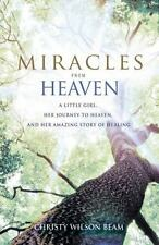 Miracles from Heaven: A Little Girl, Her Journey to Heaven, and Her Amazing Stor