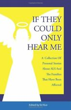 If They Could Only Hear Me: A collection of personal stories about ALS and the