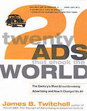 Twenty Ads That Shook the World by James B. Twitchell (Paperback, 2002)