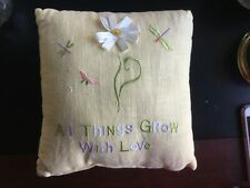 "Decorator Pillow Embroidery""All Things Grow With Love"" 10 x 10 Cute"