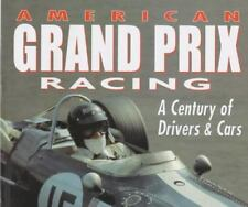 American Grand Prix Racing: A Century of Drivers & Cars by Considine, Tim