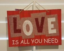 New Valentines Love is all you need Sign