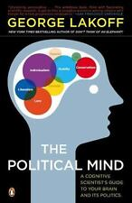 The Political Mind: A Cognitive Scientist's Guide To Your Brain And Its Polit...