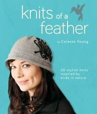 Knits of a Feather: 20 Stylish Knits Inspired by Birds in Nature, Celeste Young,