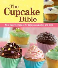 The Cupcake Bible by Editors of Publications International Ltd.