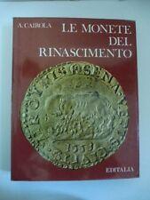 CAIROLA A., Le monete del Rinascimento