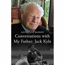 Conversations with My Father: Jack Kyle,Kyle McGrath, Justine,New Book mon000006