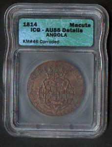 PORTUGAL ANGOLA 1814 MACUTA KM # 46 SLABBED & GRADED ALMOST UNCIRCULATED 55