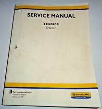 New Holland TD4040F Tractor Service Shop Repair Workshop Manual 12/11 Original!
