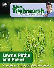 Alan Titchmarsh How to Garden: Lawns Paths and Patios, Titchmarsh, Alan, New