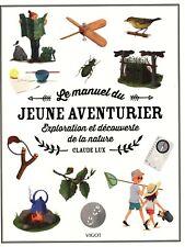 Le manuel du jeune aventurier : Exploration et découverte de la nature — Vigol