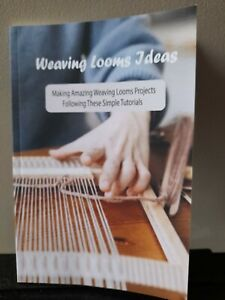 WEAVING LOOMS IDEAS  New Paperback Book For Weavers