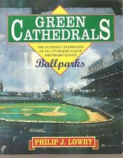 Green Cathedrals: The Ultimate Celebrations of All 273 Major League and Negro Le