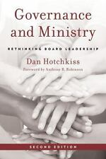 Governance and Ministry : Rethinking Board Leadership by Dan Hotchkiss (2016,...