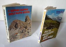 I RIFUGI ALPINI/PER LE MONTAGNE DELL'ALTO ADIGE,1976[alpinismo,escursionismo