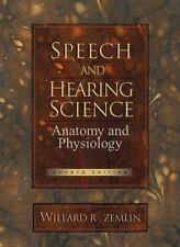 Speech and Hearing Science : Anatomy and Physiology by Willard R. Zemlin...