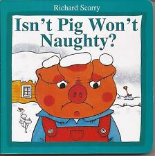 ISN'T PIG WON'T NAUGHTY by Richard Scarry Children's Reading Board Book NEW