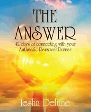The Answer: 42 Days of Connecting with Your Authentic Personal Power (Paperback
