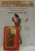 """Soldatini Napoleonici in piombo """"PIONIERE del 21° fanteria, 1815"""" mm. 54 c/fasci"""