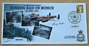 WW2 BOMBING RAID ON MUNICH 2007 COVER SIGNED BY WO GERRY HOBBS 617 SQUADRON