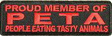 Proud Member of PETA People Eating Tasty Animals Funny MC Biker Patch PAT-2458