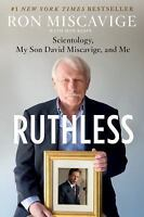 Ruthless : Scientology, My Son David Miscavige, and Me by Dan Koon and Ron...