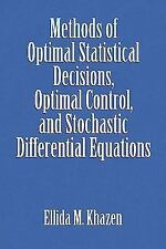 Methods of Optimal Statistical Decisions, Optimal Control, and Stochastic...