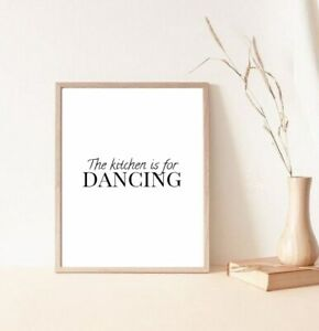 The kitchen is for dancing quote home decor print/poster