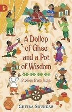 A Dollop of Ghee and a Pot of Wisdom, Soundar, Chitra