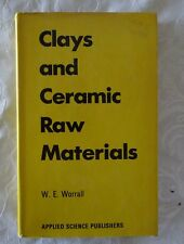 Clays and Ceramic Raw Materials by W E Worrall | HC/DJ 1975