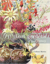 Lost Gardens of Sydney by Colleen Morris (Paperback, 2008)