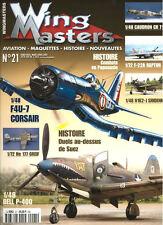 WING MASTERS 21 F4U CORSAIR / WW2 NEW GUINEA / 1956 SUEZ RN IDF AERONAVALE ARMEE