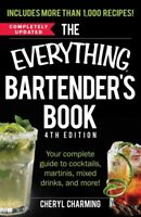 Everything Bartender's Book : Your Complete Guide to Cocktails, Martinis, Mix...