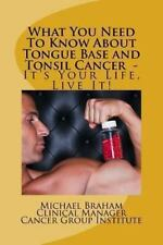 What You Need to Know about Tongue and Tonsil Cancer - It's Your Life, Live...