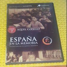ESPAÑA EN LA MEMORIA DVD-7 AQUEL COLEGIO
