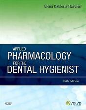 Applied Pharmacology for the Dental Hygienist, 6e, Haveles BS Pharm  Pharm D, El