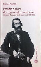 (Storia) PENSIERO E AZIONE DI UN DEMOCRATICO MERIDIONALE - GIUSEPPE RICCIARDI
