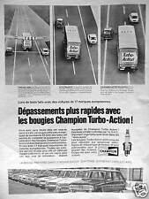 PUBLICITÉ BOUGIES CHAMPION TURBO-ACTION DÉPASSEMENTS PLUS RAPIDE - RENAULT 6